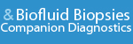 Biofluid Biopsies and Companion Diagnostics