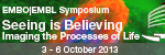 EMBO | EMBL Symposium: Seeing is Believing - Imaging the Processes of Life