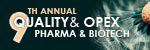 9th Annual Quality & OPEX in Pharma & Biotech