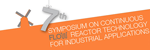 7th Symposium on Continuous Flow Reactor Technology for Industrial Applications