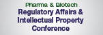 Pharma & Biotech Regulatory Affairs & Intellectual Property Conference