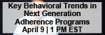 Implementing Solutions for Key Behavioral Trends in Next Generation Adherence Programs Webinar