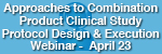 WEBINAR: Approaches to Combination Product Clinical Study Protocol Design and Execution