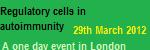 2nd Annual Regulatory Cells in Autoimmunity Event: Analysing and Moderating Function
