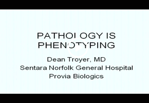 Video - Pathology is Phenotyping. What...