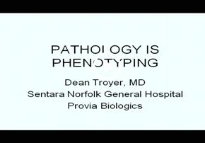 Pathology is Phenotyping. What Do Pathol...